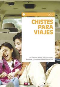 Купить книгу Chistes para viajes, автора Коллектива авторов