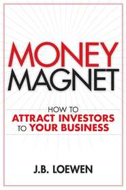 Money Magnet. How to Attract Investors to Your Business