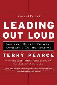 Leading Out Loud. Inspiring Change Through Authentic Communications