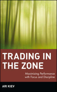 Trading in the Zone. Maximizing Performance with Focus and Discipline