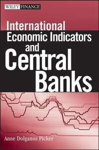 Купить книгу International Economic Indicators and Central Banks, автора