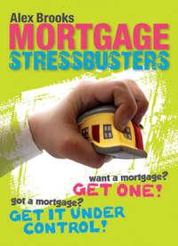 Купить книгу Mortgage Stressbusters, автора Alex  Brooks