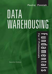 Купить книгу Data Warehousing Fundamentals for IT Professionals, автора Paulraj  Ponniah