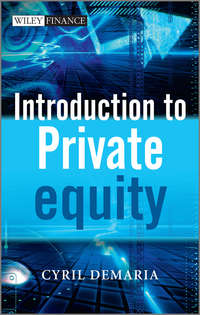 Книга Introduction to Private Equity - Автор Cyril Demaria