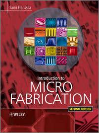 Книга Introduction to Microfabrication - Автор Sami Franssila