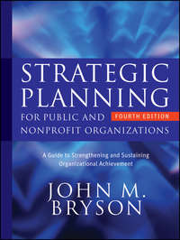 Strategic Planning for Public and Nonprofit Organizations. A Guide to Strengthening and Sustaining Organizational Achievement