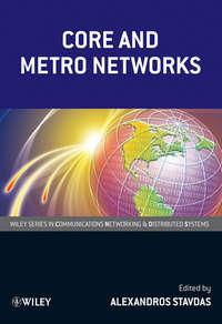 Книга Core and Metro Networks - Автор Alexandros Stavdas