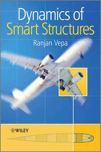 Книга Dynamics of Smart Structures - Автор Ranjan Vepa