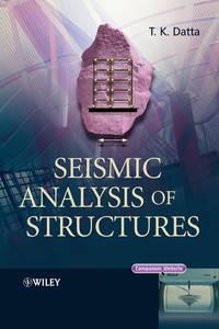 Книга Seismic Analysis of Structures - Автор T. Datta