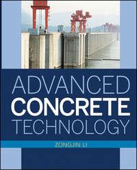 Книга Advanced Concrete Technology - Автор Zongjin Li