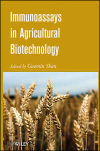Книга Immunoassays in Agricultural Biotechnology - Автор Guomin Shan