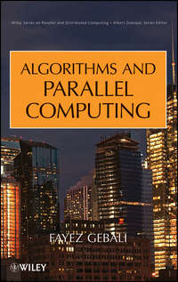 Книга Algorithms and Parallel Computing - Автор Fayez Gebali