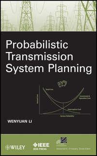 Книга Probabilistic Transmission System Planning - Автор Wenyuan Li