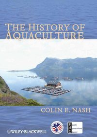 Книга The History of Aquaculture - Автор Colin Nash