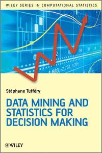 Купить книгу Data Mining and Statistics for Decision Making, автора