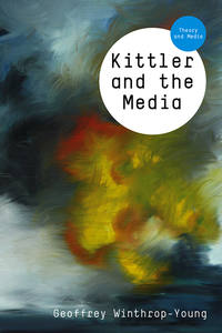 Книга Kittler and the Media - Автор Geoffrey Winthrop-Young