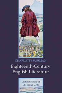 Книга Eighteenth Century English Literature - Автор Charlotte Sussman