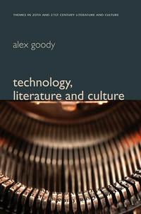 Книга Technology, Literature and Culture - Автор Alex Goody