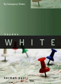 Книга Hayden White - Автор Herman Paul