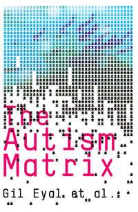 Книга The Autism Matrix - Автор Gil Eyal