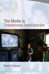 Книга The Media in Transitional Democracies - Автор Katrin Voltmer