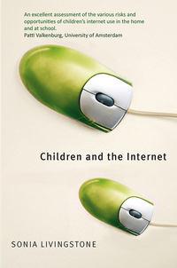 Книга Children and the Internet - Автор Sonia Livingstone