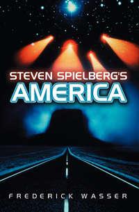Книга Steven Spielberg's America - Автор Frederick Wasser