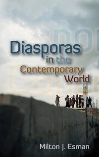 Книга Diasporas in the Contemporary World - Автор Milton Esman