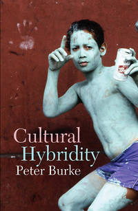 Книга Cultural Hybridity - Автор Peter Burke