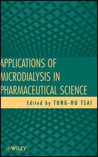 Книга Applications of Microdialysis in Pharmaceutical Science - Автор Tung-Hu Tsai