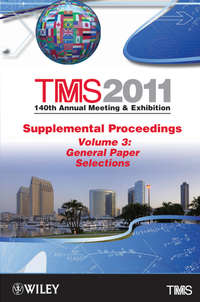 Книга TMS 2011 140th Annual Meeting and Exhibition, General Paper Selections - Автор The Minerals, Metals & Materials Society (TMS)