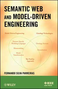 Книга Semantic Web and Model-Driven Engineering - Автор Fernando Parreiras