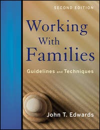 Книга Working With Families: Guidelines and Techniques - Автор John T. Edwards
