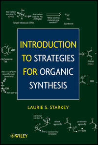 Книга Introduction to Strategies for Organic Synthesis - Автор Laurie Starkey