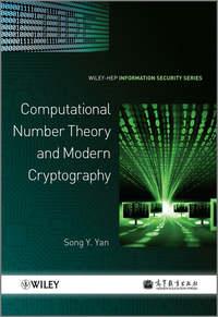 Книга Computational Number Theory and Modern Cryptography - Автор Song Yan