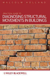 Книга Practical Guide to Diagnosing Structural Movement in Buildings - Автор Malcolm Holland
