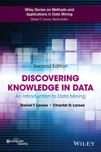 Купить книгу Discovering Knowledge in Data. An Introduction to Data Mining, автора