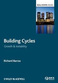 Купить книгу Building Cycles. Growth and Instability, автора Richard  Barras
