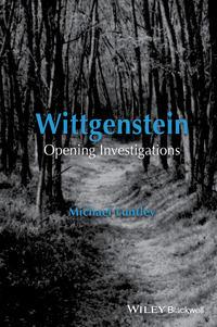 Книга Wittgenstein. Opening Investigations - Автор Michael Luntley