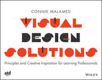 Книга Visual Design Solutions. Principles and Creative Inspiration for Learning Professionals - Автор Connie Malamed