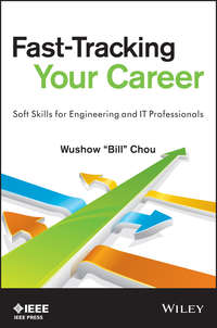 Книга Fast-Tracking Your Career. Soft Skills for Engineering and IT Professionals - Автор Wushow Chou