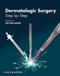 Книга Dermatologic Surgery. Step by Step - Автор Keyvan Nouri