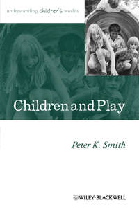 Книга Children and Play. Understanding Children's Worlds - Автор Peter Smith
