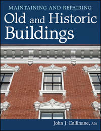 Книга Maintaining and Repairing Old and Historic Buildings - Автор John Cullinane