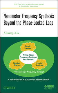 Книга Nanometer Frequency Synthesis Beyond the Phase-Locked Loop - Автор Liming Xiu