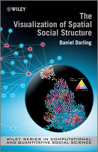 Книга The Visualization of Spatial Social Structure - Автор Danny Dorling
