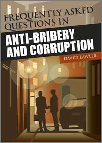 Книга Frequently Asked Questions on Anti-Bribery and Corruption - Автор David Lawler