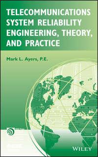 Книга Telecommunications System Reliability Engineering, Theory, and Practice - Автор Mark Ayers