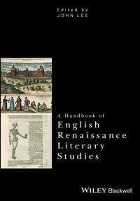 Книга A Handbook of English Renaissance Literary Studies - Автор John Lee