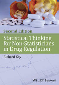 Книга Statistical Thinking for Non-Statisticians in Drug Regulation - Автор Richard Kay